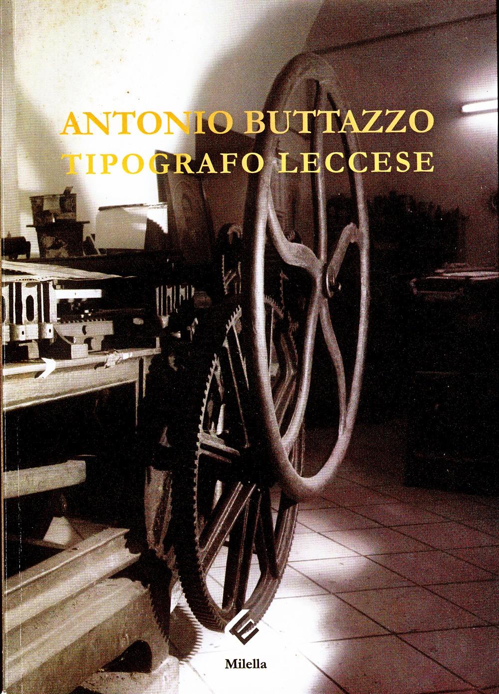 Antonio Buttazzo Tipografo Leccese a cura di Maurizio Nocera e Alberto Buttazzo
