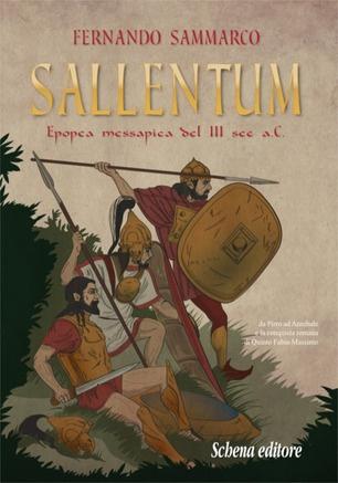 SALLENTUM (epopea messapica del III sec. A. C.) un libro di Fernando Sammarco