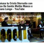 """""""I Passiuna tu Cristù"""" con Rocco De Santis, Mattia Manco e Doriano Longo"""