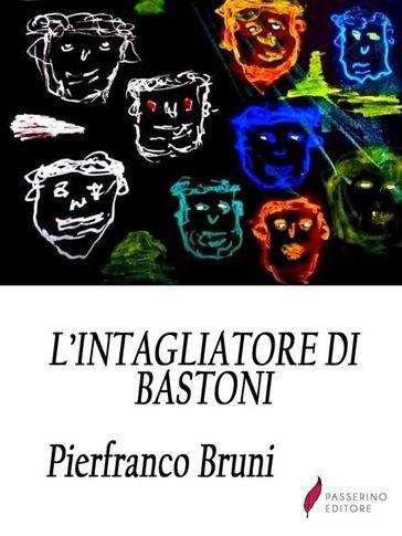 intagliatore-di-bastoni-libro-di-Pierfranco-Bruni