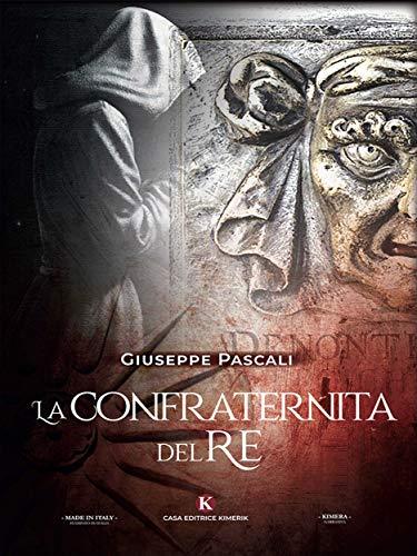 La confraternita del re un libro di Giuseppe Pascali
