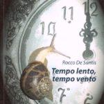 Tempo lento, Tempo vento. Un libro gratuitamente scaricabile di Rocco De Santis