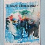 """Anna Maria Nuzzo presenta il suo primo libro """"Ti ricordi il biancospino?"""" l'8 e il 9 ottobre"""