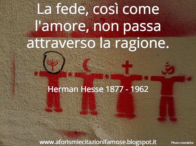 Hermann Esse motto sulla Fede Amore e Ragione